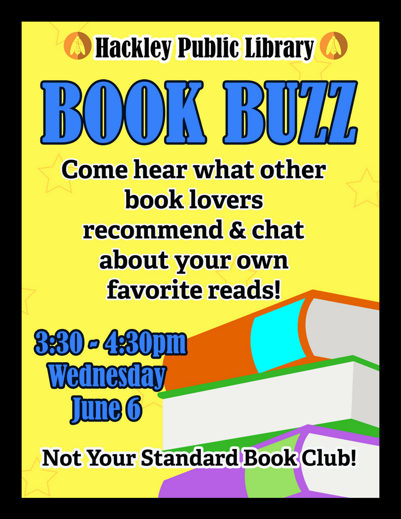 Hackley Public Library Book Buzz Flyer. Come hear what other book lovers recommend and chat about your own favorite reads!