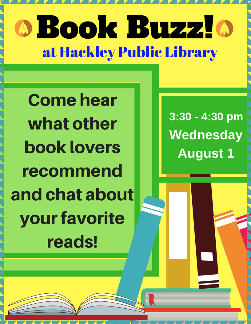 Book Buzz Flyer for August! Will meet August 1, from 3:30 - 4:30pm at Hackley Public Library.