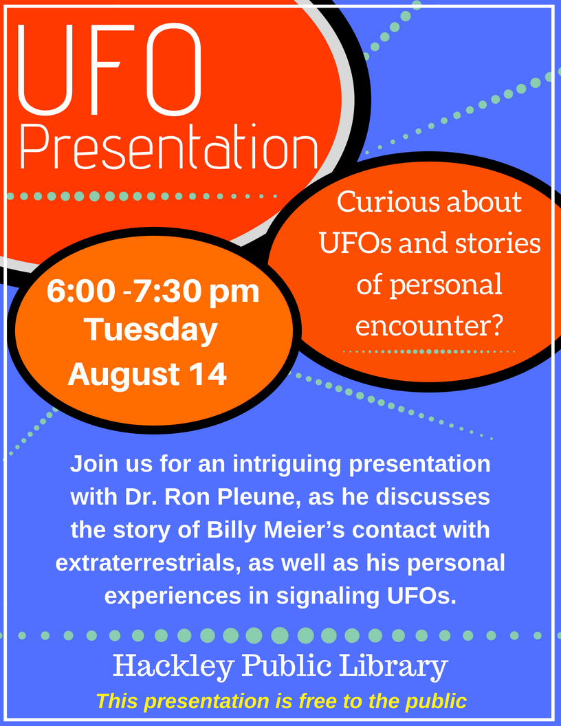 UFO Flyer! Presentation will take place on Tuesday, August 14, from 6-7:30pm!