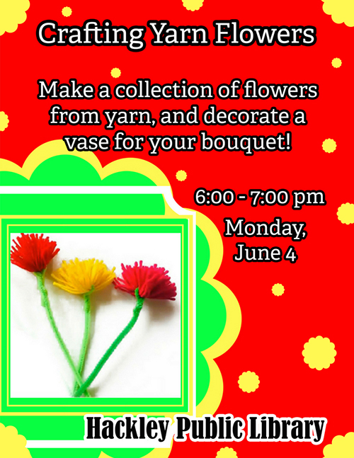 Crafting Yarn Flowers Flyer, with a red background and a picture of yarn flowers.