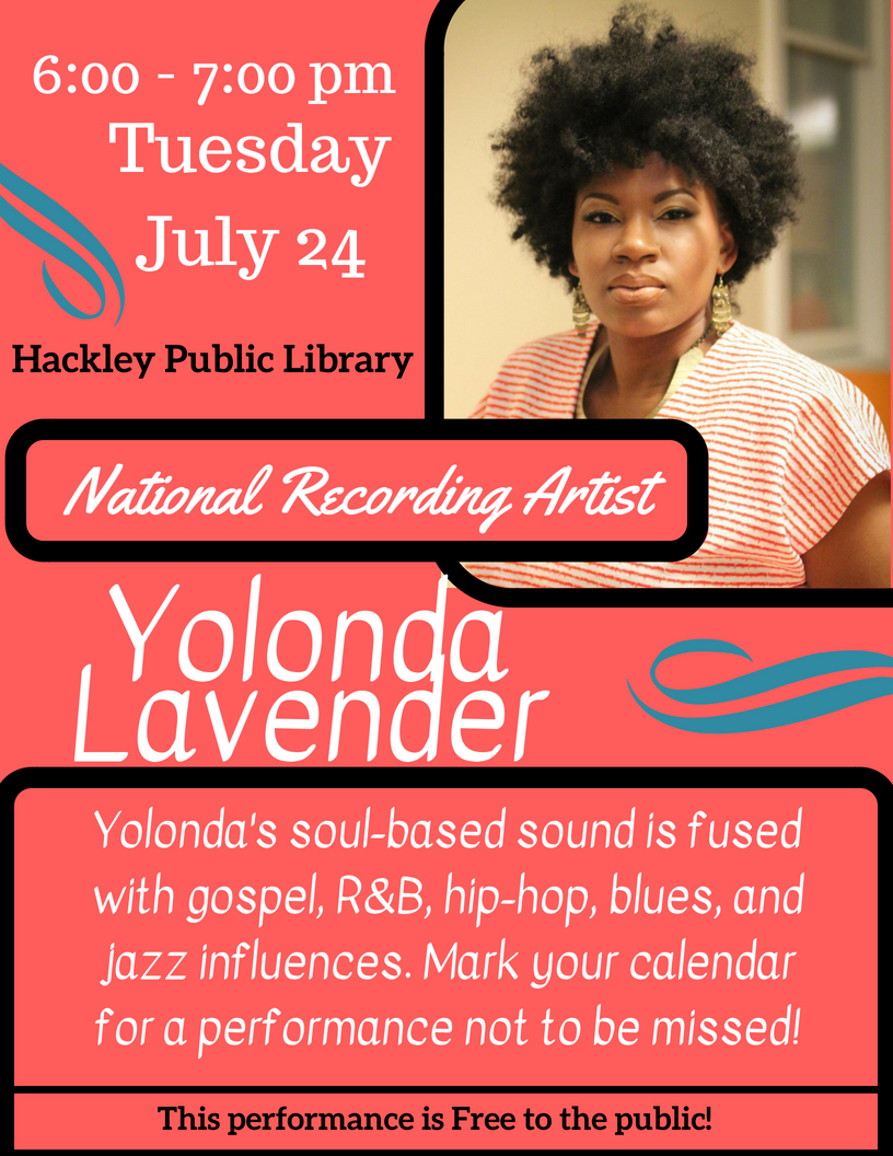Yolonda Lavender flyer. Music at the library from 6-7pm, on Tuesday, July 24! Yolonda's soul-based sound is fused with jazz, gospel, blues, Hip Hop and R&B.