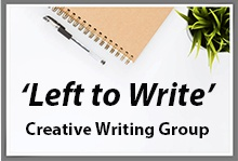 A journal, pen, and plant are on a table, along with the words 'Left to Write, Creative Writing Group.'
