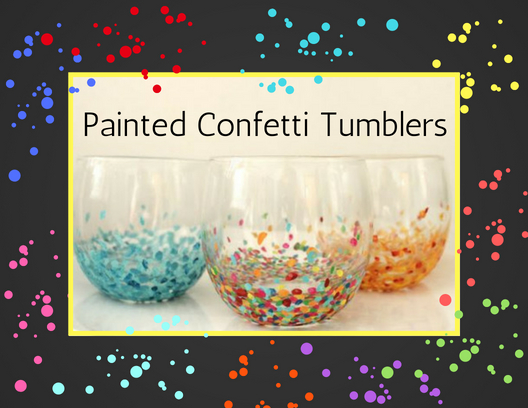 Painted Confetti Tumblers with an image of painted tumblers with confetti design. Different colored dots surrounding image.